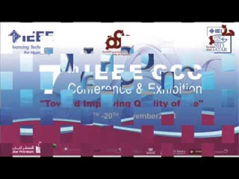 7th IEEE GCC Conference & Exhbition, Doha - Qatar , 17-20 Nov 2013 مؤتمر المهندسين الكهربائين - قطر