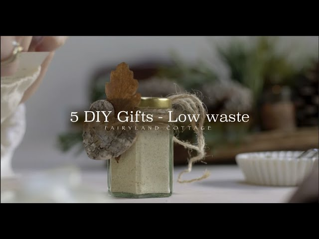 5 DIY Gifts - Low waste