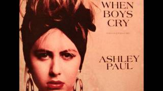 Ashley Paul - When Boys Cry (Extended Dance Mix) (1987)