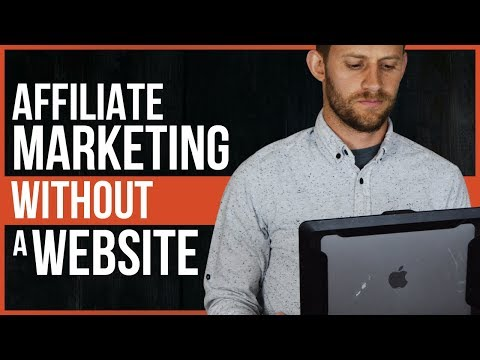 Affiliate Marketing Without A Website - My Secrets Methods for 2019 thumbnail