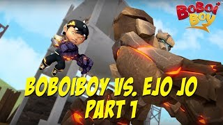 BoBoiBoy (English) S3E1- BoBoiBoy vs. Ejo Jo Part 1