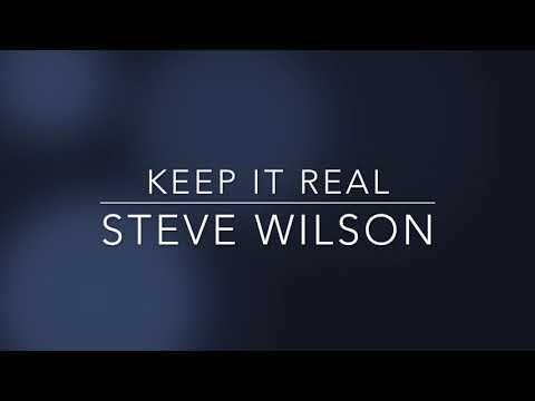 Steve Wilson- Keep It Real