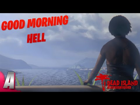 Paradise in Hell...   Dead Island Definitive Edition   Prologue  