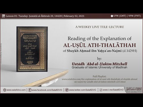 Lesson 01 - Explanation of al-Uṣūl ath-Thalāthah of Shaykh Aḥmad an-Najmī by ʿAbd al-Ḥakīm Mitchell