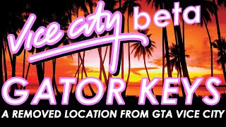 GTA Vice City Beta - Gator Keys Analysis & Speculation