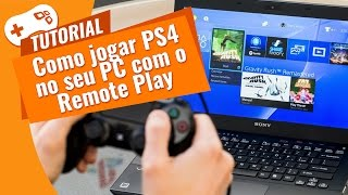 Como jogar PS4 no seu PC com o Remote Play [Tutorial]