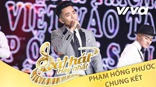Anh Thích Thích Thích Em - Phạm Hồng Phước | Tập 10 Chung Kết Sing My Song 2016 [Official]