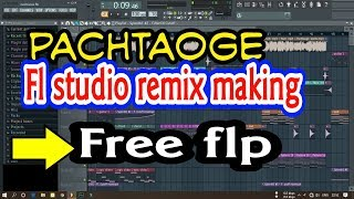Pachtaoge | fl studio remix making | fl project | free flp download