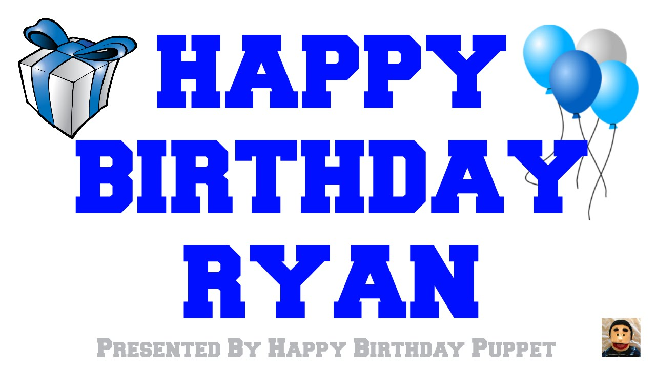 Happy Birthday Ryan Best Happy Birthday Song Ever Youtube