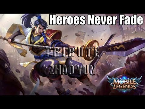 Mobile Legends - Zhao Yun  Tribute HEROES NEVER FADE