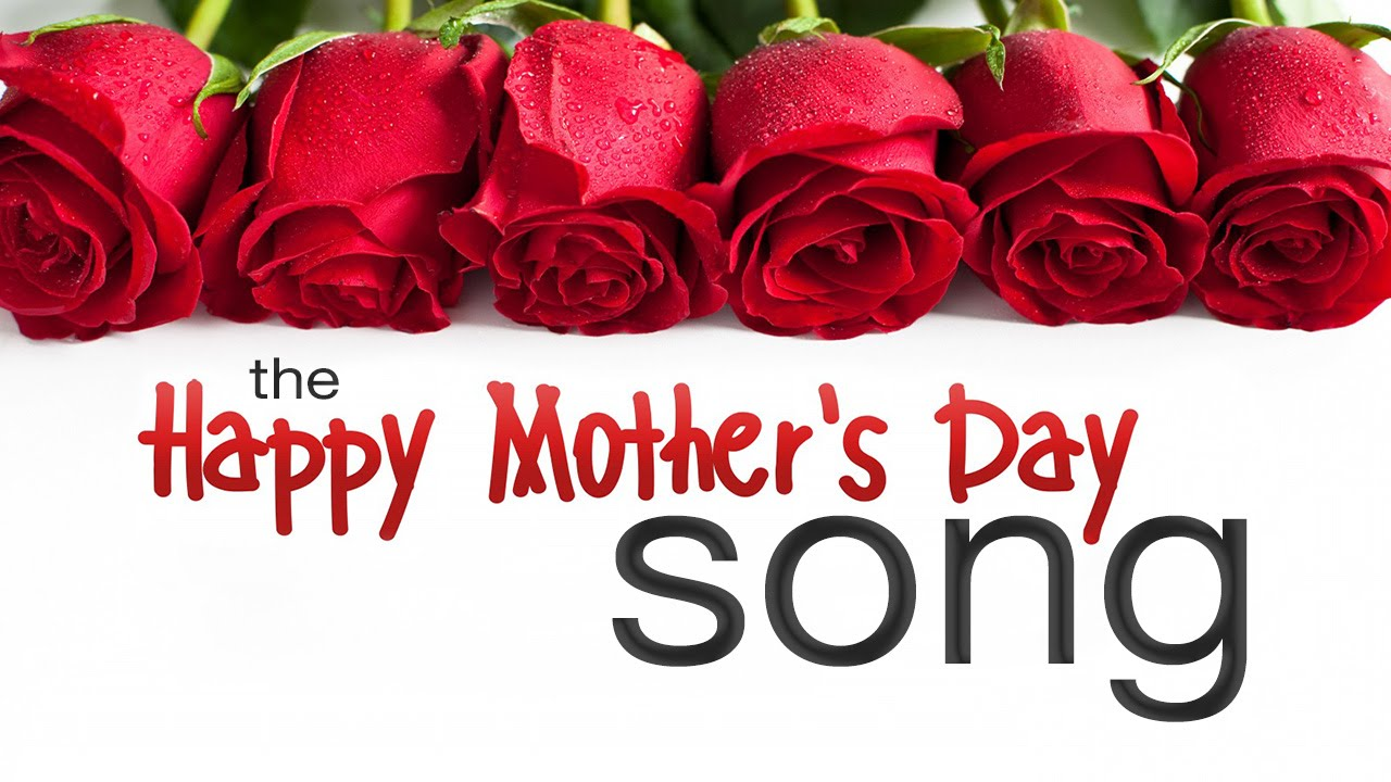 """Happy Mother's Day"" Song - YouTube"