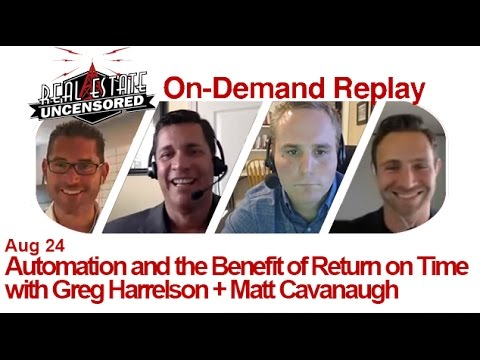 Real Estate Agent Marketing: The Benefit of Return on Time w/Greg Harrelson + Matt Cavanaugh