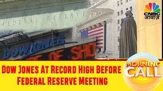 Dow Jones At Record High Before Federal Reserve Meeting | Business News Today | CNBC Awaaz