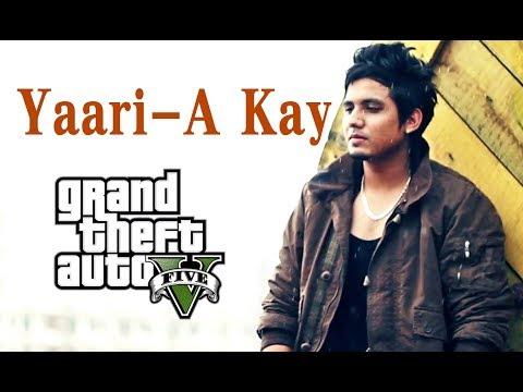 YAARI TUTGI | A-Kay | GTA V | Latest Punjabi Songs 2017 | HD