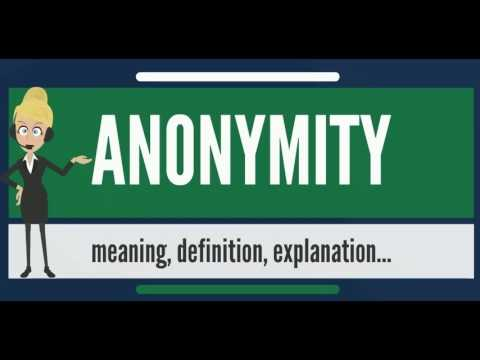 What is ANONYMITY? What does ANONYMITY mean? ANONYMITY meaning, definition  & explanation