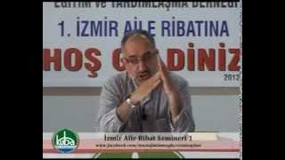 İzmir Aile Ribatı Seminerleri 1 - Mustafa İslamoğlu / 2012