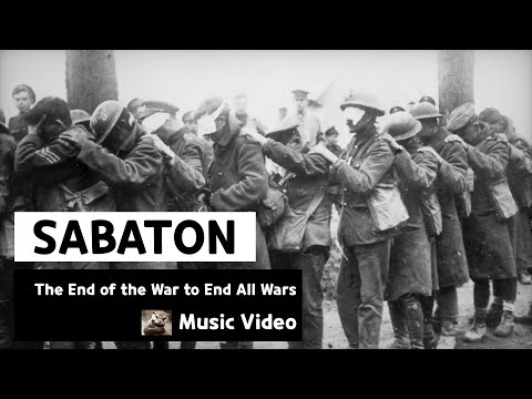 Sabaton - The End of the War to End All Wars (Music Video)  