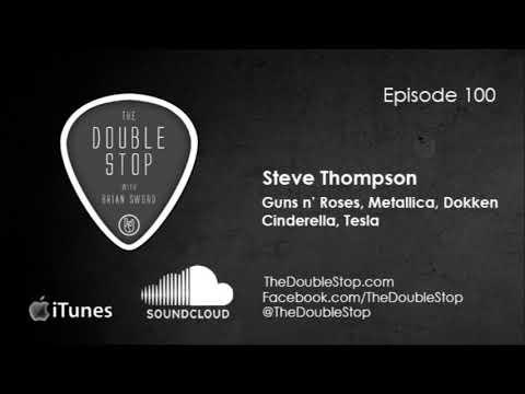 Steve Thompson Interview (Metallica, Guns 'n Roses) Double Stop #100