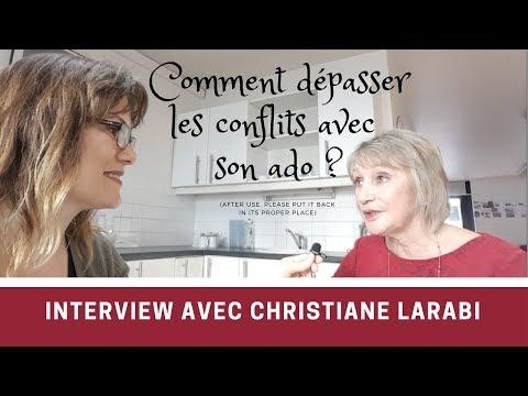 Interview Christiane Larabi. Comment dépasser les conflits avec son adolescent ?