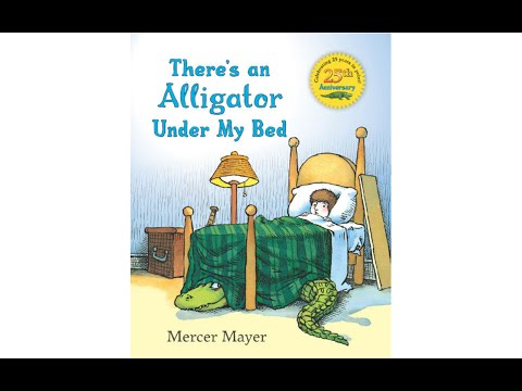 Read Aloud - There's An Alligator Under My Bed - By Mercer Mayer
