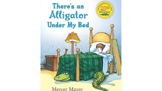 Gambar cover Read Aloud - There's an Alligator Under My Bed - by Mercer Mayer
