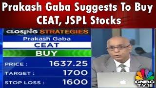 Prakash Gaba Suggests to Buy CEAT, JSPL Stocks | CNBC TV18