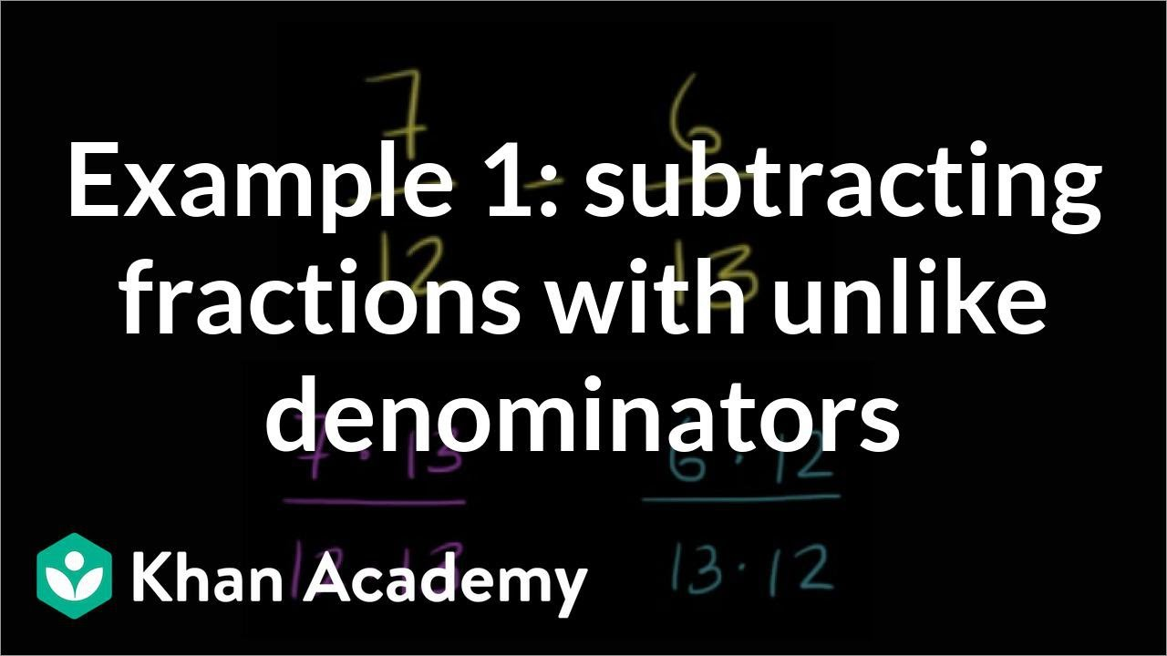 Example of subtracting fractions with unlike denominators example of subtracting fractions with unlike denominators fractions pre algebra khan academy ccuart Images