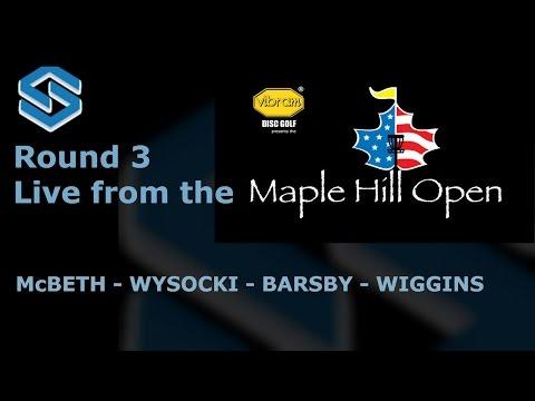 2015 Maple Hill Open - Round 3 - Paul McBeth, Ricky Wysocki, Gregg Barsby, David Wiggins
