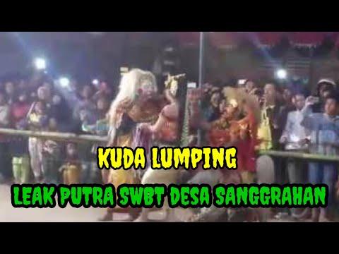 Tari Kuda Lumping & LEAK PUTRA SWBT desa SANGGRAHAN
