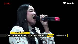 Download Cinta Karena Cinta - Elsa Safira - OM MONATA Terbaru 2020