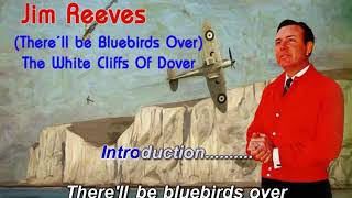 Watch Jim Reeves Therell Be Bluebirds Over The White Cliffs Of Dover video