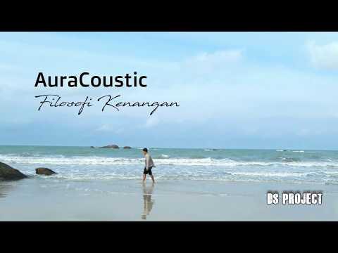 AuraCoustic - Filosofi Kenangan (Unofficial Lyric Video)