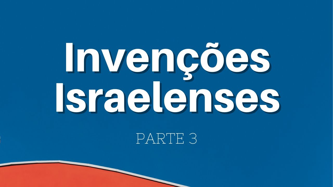 Invenções israelenses parte 3