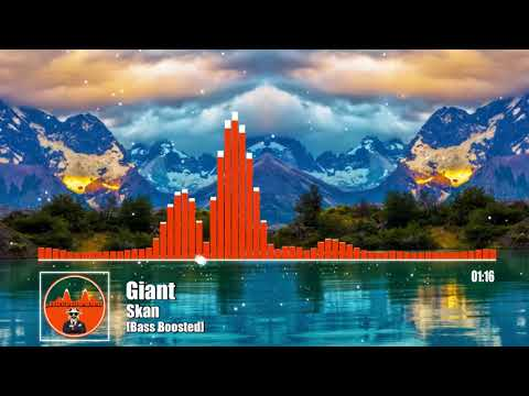 Skan - Giant [Bass Boosted]
