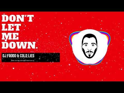 Robert M ft DaveRon & Ada  Dont Let Me Down  Dj Frodo & Cold Lies Remix