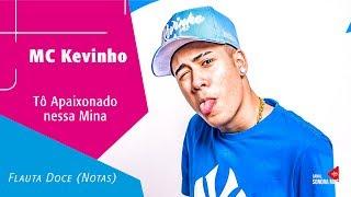 Baixar MC Kevinho - Tô Apaixonado Nessa Mina - Flauta Doce (Notas)