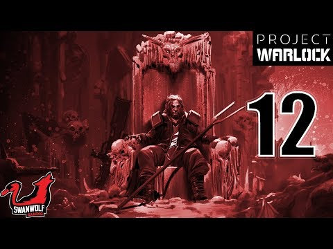 Project Warlock (No Commentary) | Ep 12: Hell (2/3) | Swanwolf Gaming