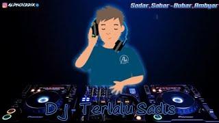 Dj Terlalu Sadis    Tiktok Viral Slow Remix Full Bass Terbaru 2021