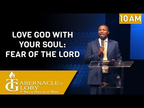 Pastor Gregory Toussaint | Love GOD with your Soul: Fear Of The LORD | TG | 10 AM