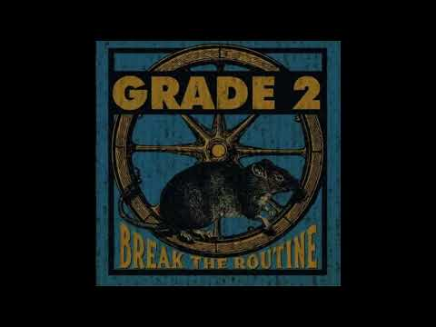 Grade 2 - Break The Routine (Full album 2017)