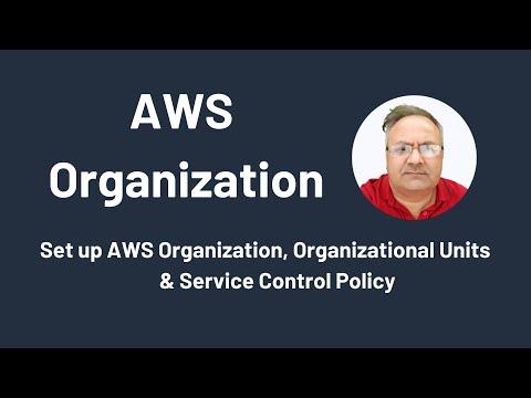 AWS Organization:  How to set up AWS Organization, Organizational Units and Service Control Policies