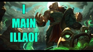 So you want to main Illaoi