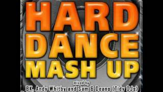 Hard Dance Mash Up - Mini Mix - Mixed by BK, Andy Whitby & Tidy DJs