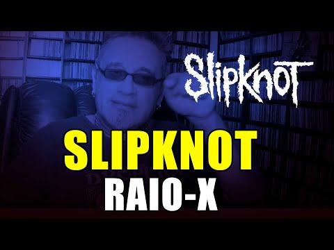 Slipknot: Raio-X