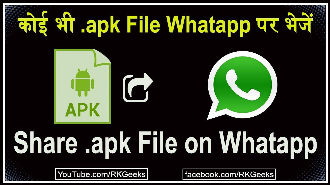 send or any app apk file on whatsapp any apk file on whatsapp 100 work