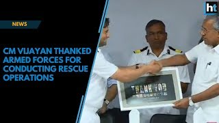 Kerala floods: CM Vijayan thanked the armed forces for conducting rescue operations