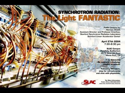 Public Lecture—Synchrotron Radiation: The Light Fantastic