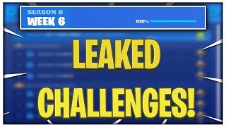 FORTNITE SEASON 8 WEEK 6 CHALLENGES LEAKED! WEEK 6 ALL CHALLENGES EASY GUIDE! (Fortnite Challenges)