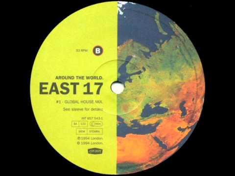 East 17 - Around The World (Global House)