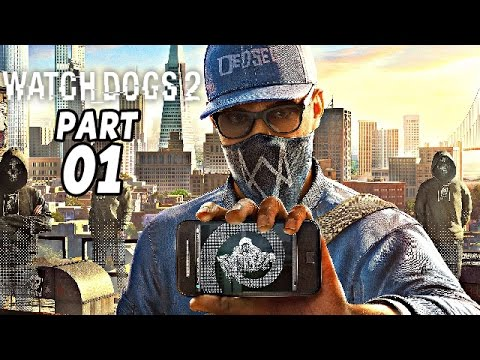 Watch Dogs 2 Gameplay German Part 1 - Willkommen bei DedSec - Let's Play Watch Dogs 2 Deutsch